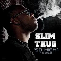 เพลง So High Slim Thug ft. B.o.B ฟังเพลง MV เพลงSo High | เพลงไทย