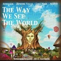 เพลง the way we see the world Afrojack, Dimitri Vegas, Like Mike and NERVO ฟังเพลง MV เพลงthe way we see the world   เพลงไทย