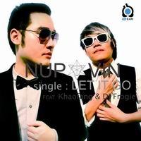 เพลง let it go Nup.Vin Feat. Khaofang | เพลงไทย