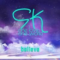 เพลง believe SK ฟังเพลง MV เพลงbelieve   เพลงไทย