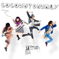 เพลง Get up and Go Coconut Sunday ฟังเพลง MV เพลงGet up and Go | เพลงไทย