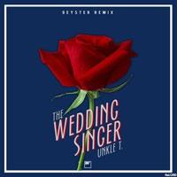 เพลง The Wedding Singer UNKLE T. ฟังเพลง MV เพลงThe Wedding Singer   เพลงไทย