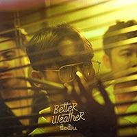 เพลง รื้อฟื้น Better Weather ฟังเพลง MV เพลงรื้อฟื้น   เพลงไทย